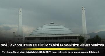 DOĞU ANADOLU'NUN EN BÜYÜK CAMİSİ 10.000 KİŞİYE HİZMET VERİYOR